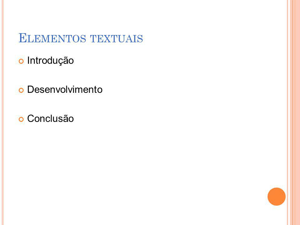E LEMENTOS TEXTUAIS Introdução Desenvolvimento Conclusão