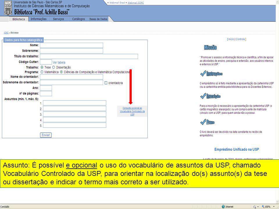 Assunto: É possível e opcional o uso do vocabulário de assuntos da USP, chamado Vocabulário Controlado da USP, para orientar na localização do(s) assu