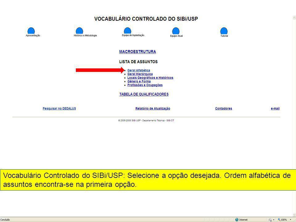 Vocabulário Controlado do SIBi/USP: Selecione a opção desejada. Ordem alfabética de assuntos encontra-se na primeira opção.