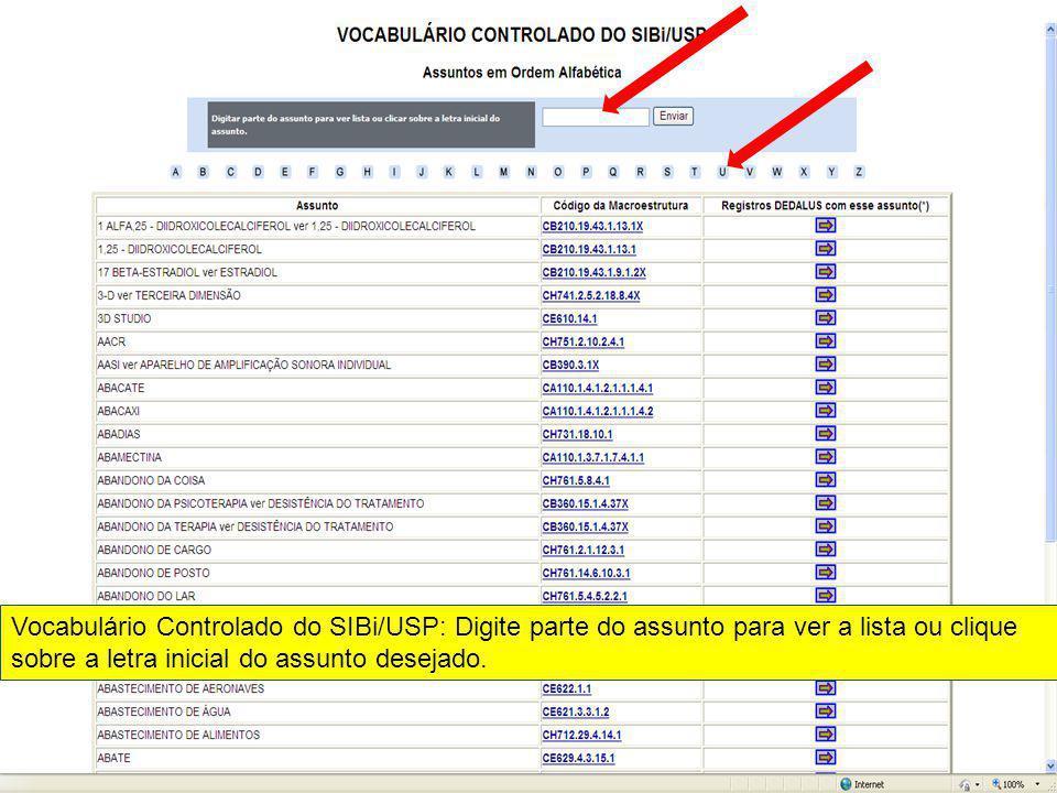 Vocabulário Controlado do SIBi/USP: Digite parte do assunto para ver a lista ou clique sobre a letra inicial do assunto desejado.