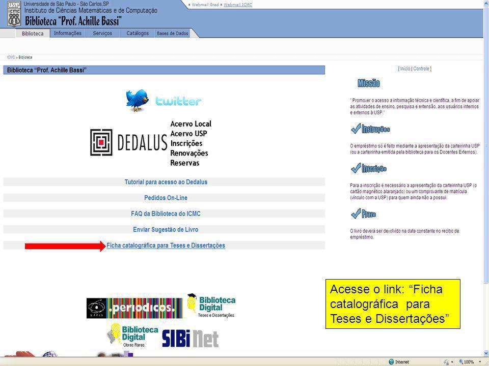 Inicialmente deverá ser preenchido o formulário disponível na página da biblioteca no link: http://www.icmc.usp.br/~biblio/ http://www.icmc.usp.br/~bi