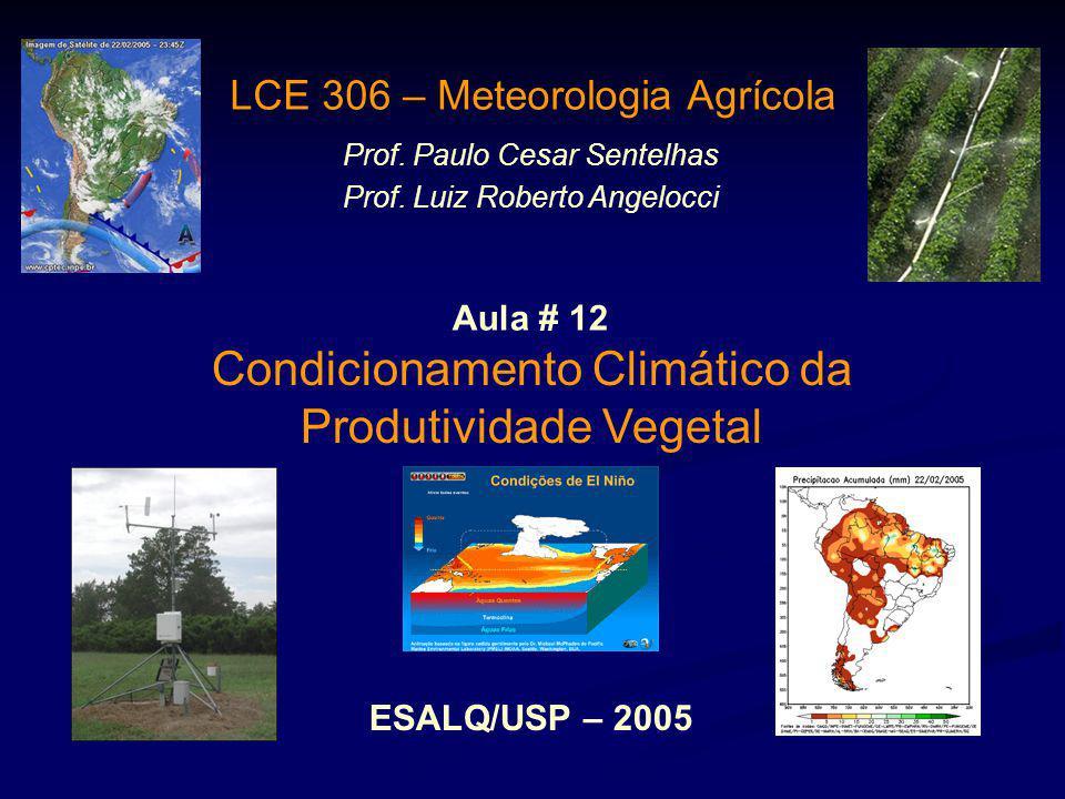 Serrinha, BA PR = PPc [1 – Ky (1 – ETr/ETc)] PR DV = 1.513 [1 – 0,20 (1 – 0,75)] = 1.437,35 PR FL = 1.437,35 [1 – 1,1 (1 – 0,55)] = 725,86 PR FL = 725,86 [1 – 0,20 (1 – 0,33)] = 628,60 PR final = 628,60 Kg/ha e Q = 58,5% LCE 360 - Meteorologia Agrícola Sentelhas/Angelocci