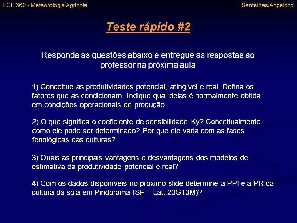 Teste rápido #2 Responda as questões abaixo e entregue as respostas ao professor na próxima aula 1) Conceitue as produtividades potencial, atingível e