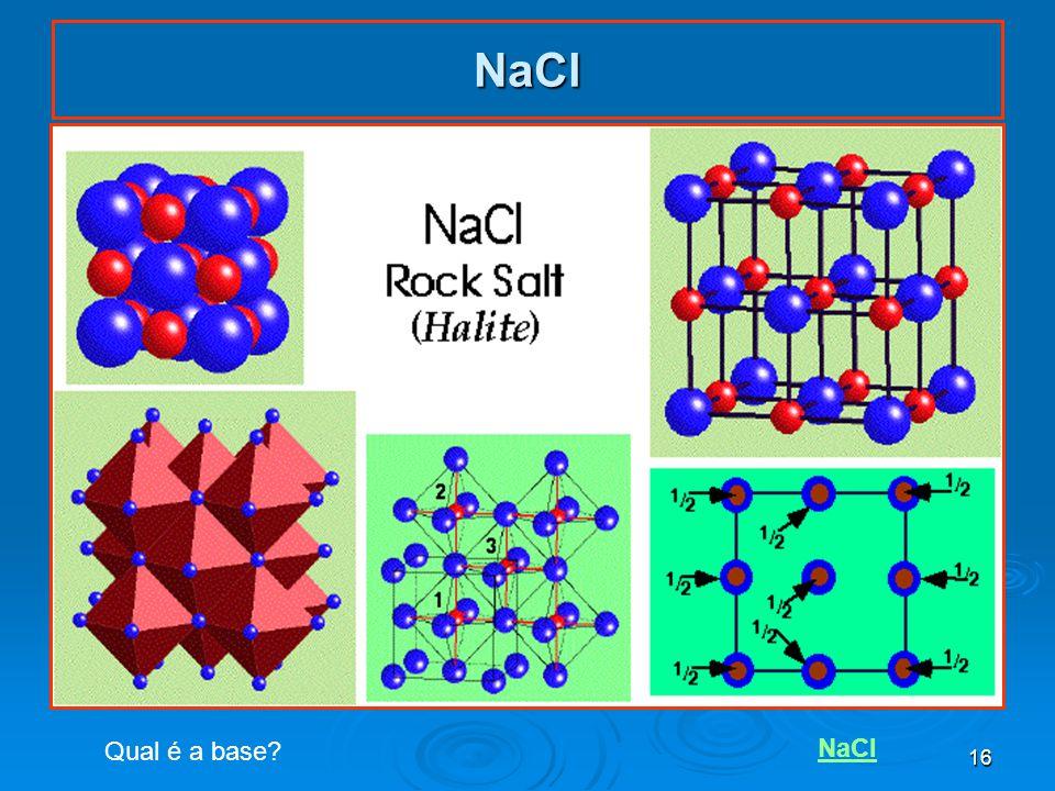 16 NaCl Qual é a base? NaCl