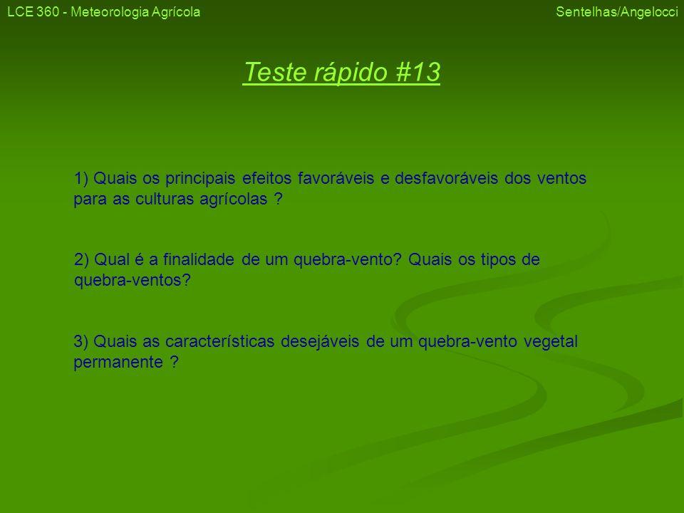 Teste rápido #13 1) Quais os principais efeitos favoráveis e desfavoráveis dos ventos para as culturas agrícolas ? 2) Qual é a finalidade de um quebra