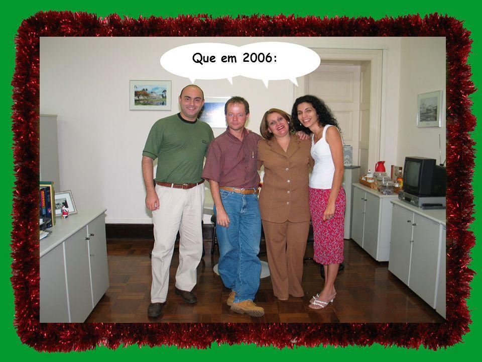 Que em 2006: