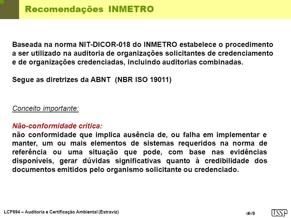 LCF694 – Auditoria e Certificação Ambiental (Estraviz) 3/9 Recomendações INMETRO Baseada na norma NIT-DICOR-018 do INMETRO estabelece o procedimento a