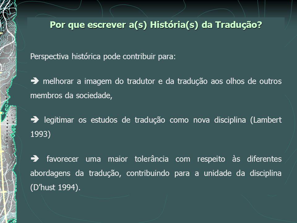 Por que escrever a(s) História(s) da Tradução.