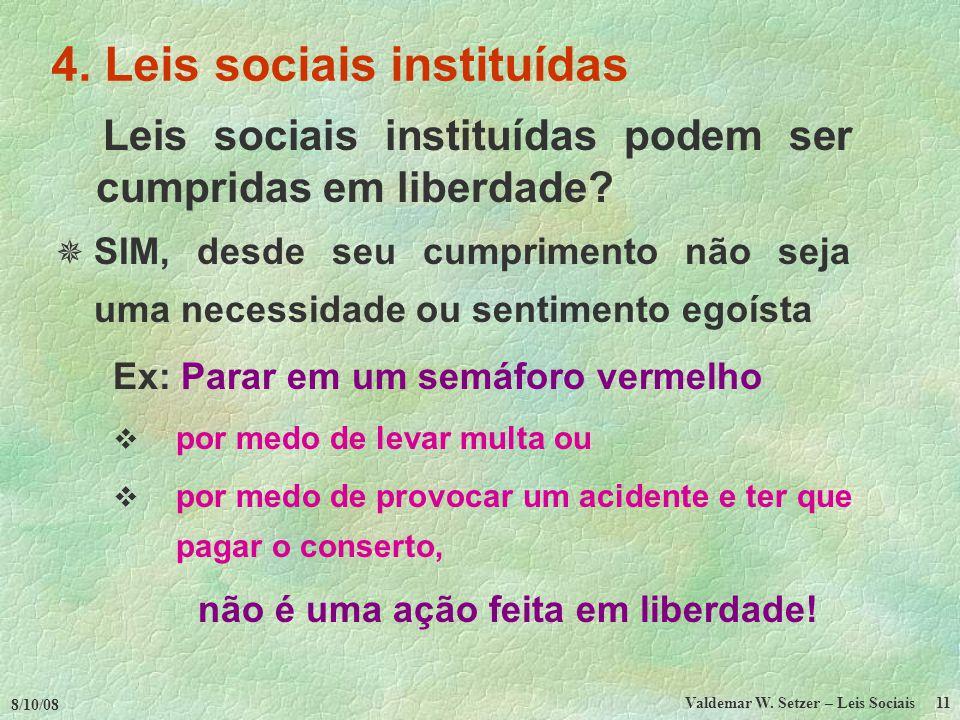 8/10/08 Valdemar W.Setzer – Leis Sociais 11 4.