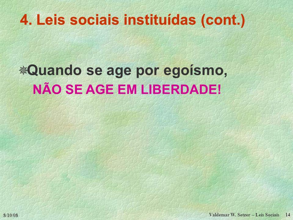 8/10/08 Valdemar W.Setzer – Leis Sociais 14 4.