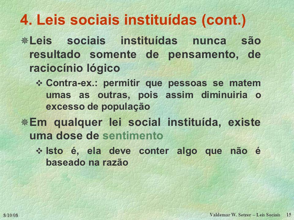 8/10/08 Valdemar W.Setzer – Leis Sociais 15 4.