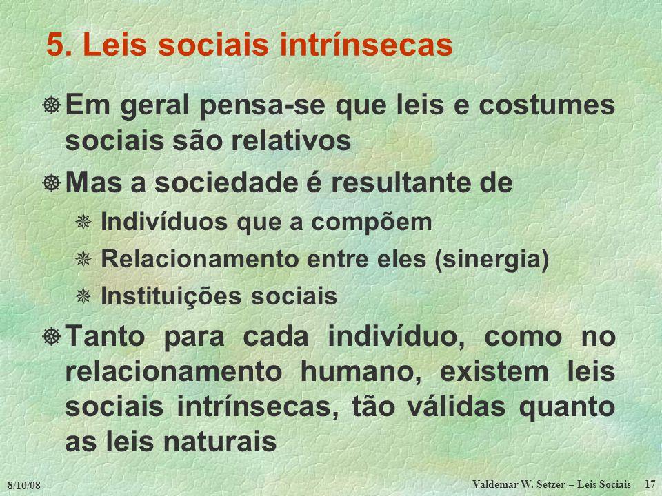 8/10/08 Valdemar W.Setzer – Leis Sociais 17 5.