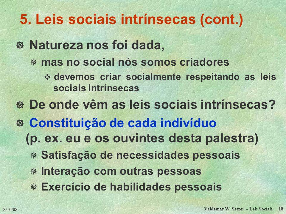 8/10/08 Valdemar W.Setzer – Leis Sociais 18 5.