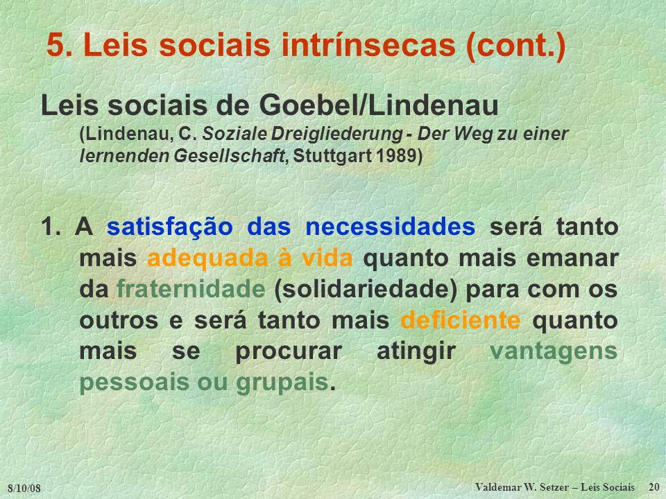 8/10/08 Valdemar W.Setzer – Leis Sociais 20 5.