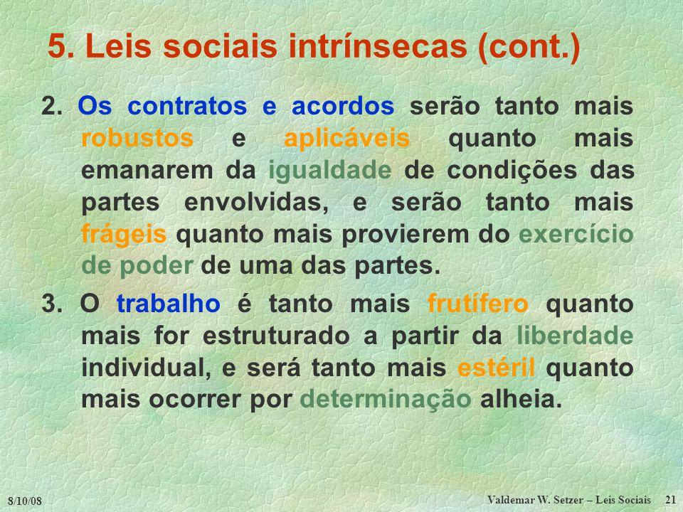 8/10/08 Valdemar W.Setzer – Leis Sociais 21 5. Leis sociais intrínsecas (cont.) 2.