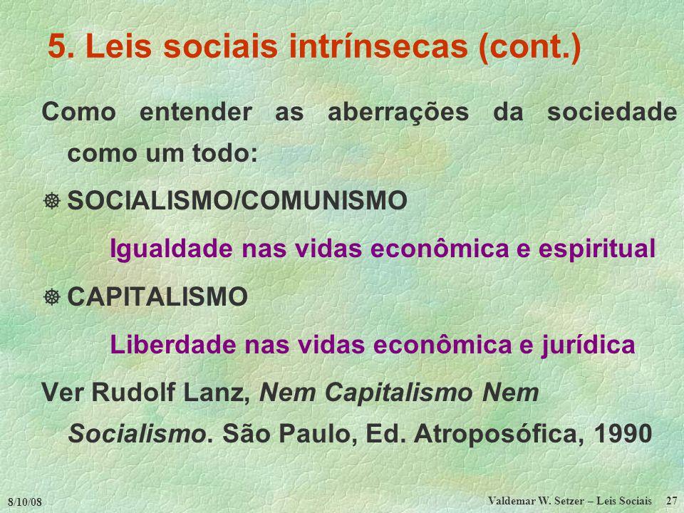 8/10/08 Valdemar W.Setzer – Leis Sociais 27 5.