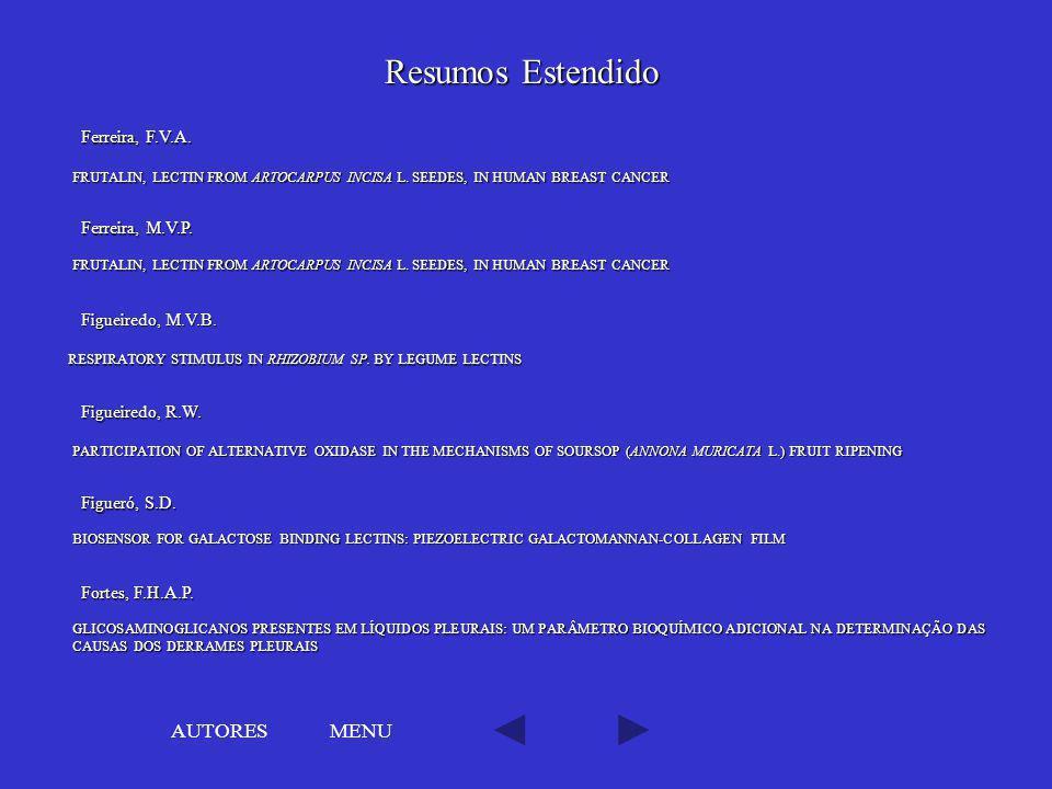 MENU Ferreira, F.V.A. FRUTALIN, LECTIN FROM ARTOCARPUS INCISA L. SEEDES, IN HUMAN BREAST CANCER FRUTALIN, LECTIN FROM ARTOCARPUS INCISA L. SEEDES, IN
