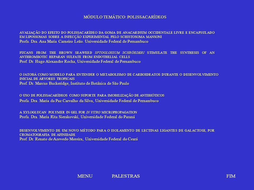 MÓDULO TEMÁTICO: POLISSACARÍDEOS O JATOBÁ COMO MODELO PARA ENTENDER O METABOLISMO DE CARBOIDRATOS DURANTE O DESENVOLVIMENTO INICIAL DE ÁRVORES TROPICA