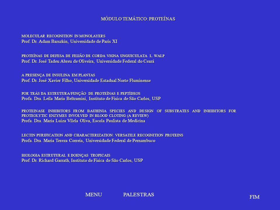 MÓDULO TEMÁTICO: PROTEÍNAS BIOLOGIA ESTRUTURAL E DOENÇAS TROPICAIS BIOLOGIA ESTRUTURAL E DOENÇAS TROPICAIS Prof. Dr. Richard Garrath, Instituto de Fís