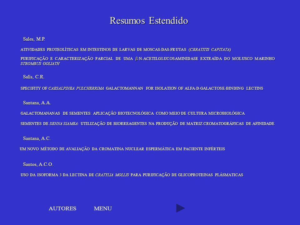 MENU PURIFICAÇÃO E CARACTERIZAÇÃO PARCIAL DE UMA -N-ACETILGLUCOSAMINIDASE EXTRAÍDA DO MOLUSCO MARINHO STROMBUS GOLIATH Sales, M.P. SPECIFITY OF CAESAL