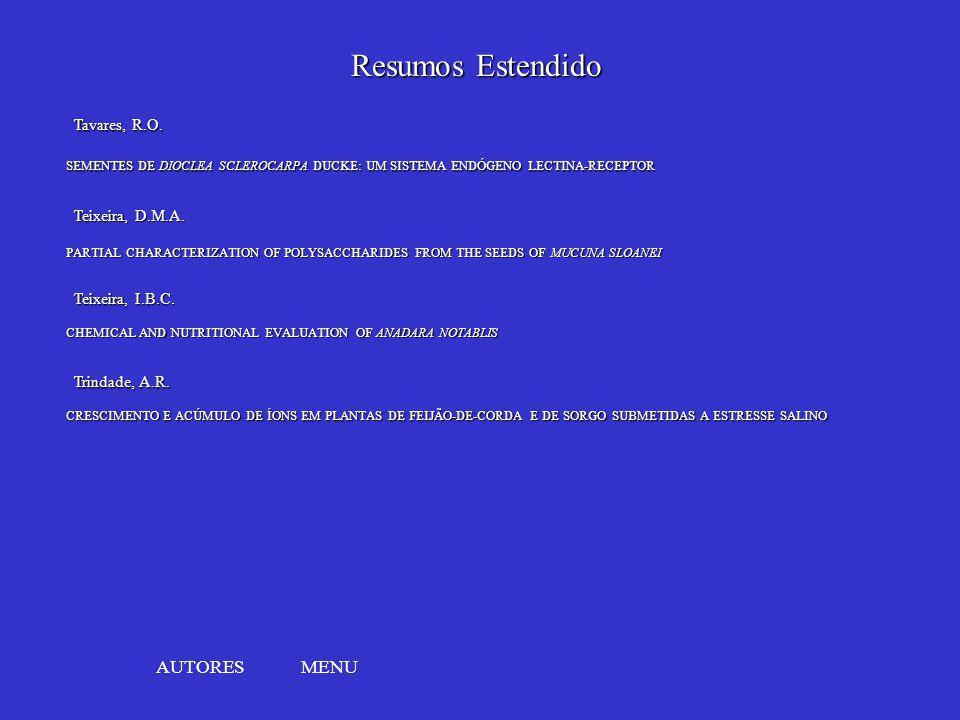MENU SEMENTES DE DIOCLEA SCLEROCARPA DUCKE: UM SISTEMA ENDÓGENO LECTINA-RECEPTOR SEMENTES DE DIOCLEA SCLEROCARPA DUCKE: UM SISTEMA ENDÓGENO LECTINA-RE