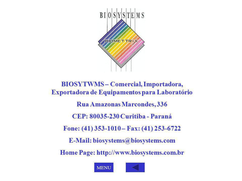 BIOSYTWMS – Comercial, Importadora, Exportadora de Equipamentos para Laboratório Rua Amazonas Marcondes, 336 CEP: 80035-230 Curitiba - Paraná Fone: (4