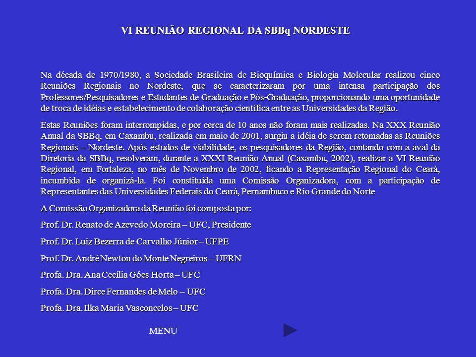 Na década de 1970/1980, a Sociedade Brasileira de Bioquímica e Biologia Molecular realizou cinco Reuniões Regionais no Nordeste, que se caracterizaram