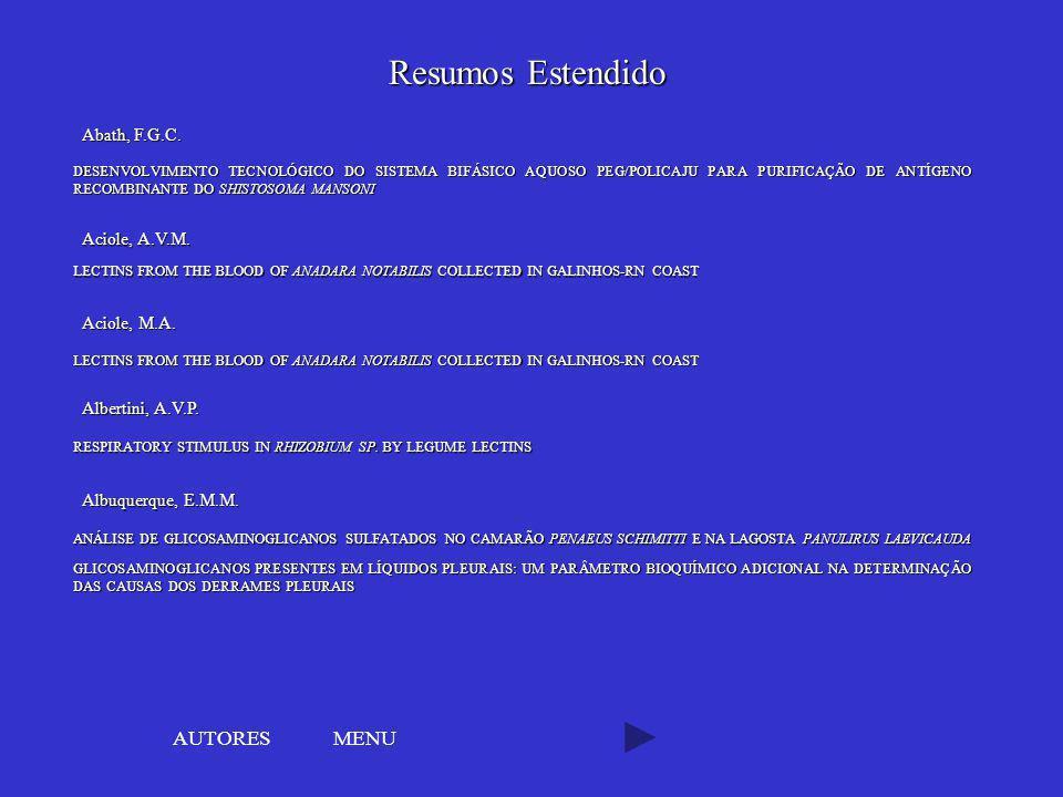 Resumos Estendido DESENVOLVIMENTO TECNOLÓGICO DO SISTEMA BIFÁSICO AQUOSO PEG/POLICAJU PARA PURIFICAÇÃO DE ANTÍGENO RECOMBINANTE DO SHISTOSOMA MANSONI