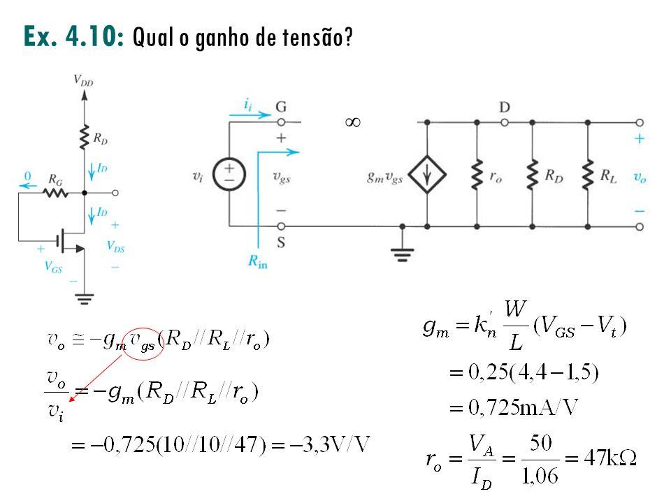Ex. 4.10: Qual o ganho de tensão? iG 0iG 0