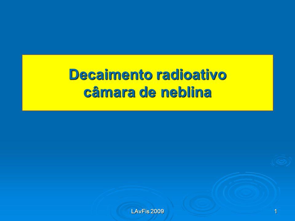 LAvFis 2009 1 Decaimento radioativo câmara de neblina