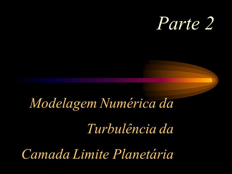Modelagem Numérica da Turbulência da Camada Limite Planetária Parte 2