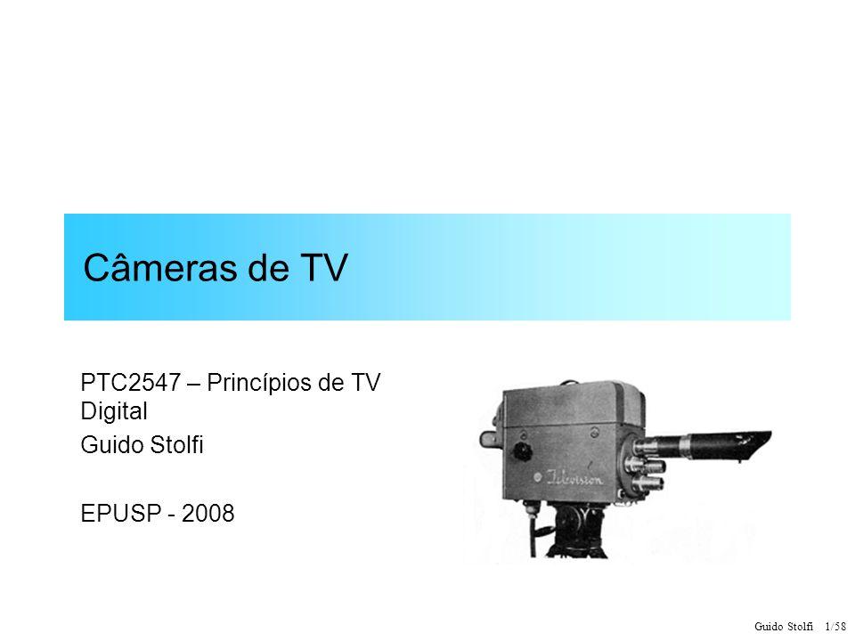 Guido Stolfi 2/58 Sistema Óptico de uma Câmera de TV Lente Sensor Varredura Amplificador Sinal de Vídeo E = Iluminamento no anteparo (nits ou candelas/m2) B = Luminância do objeto (lux ou lumens/m2) T = Transmitância da lente F = Abertura da lente (f / d)