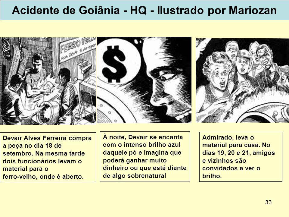 33 Acidente de Goiânia - HQ - Ilustrado por Mariozan Devair Alves Ferreira compra a peça no dia 18 de setembro.