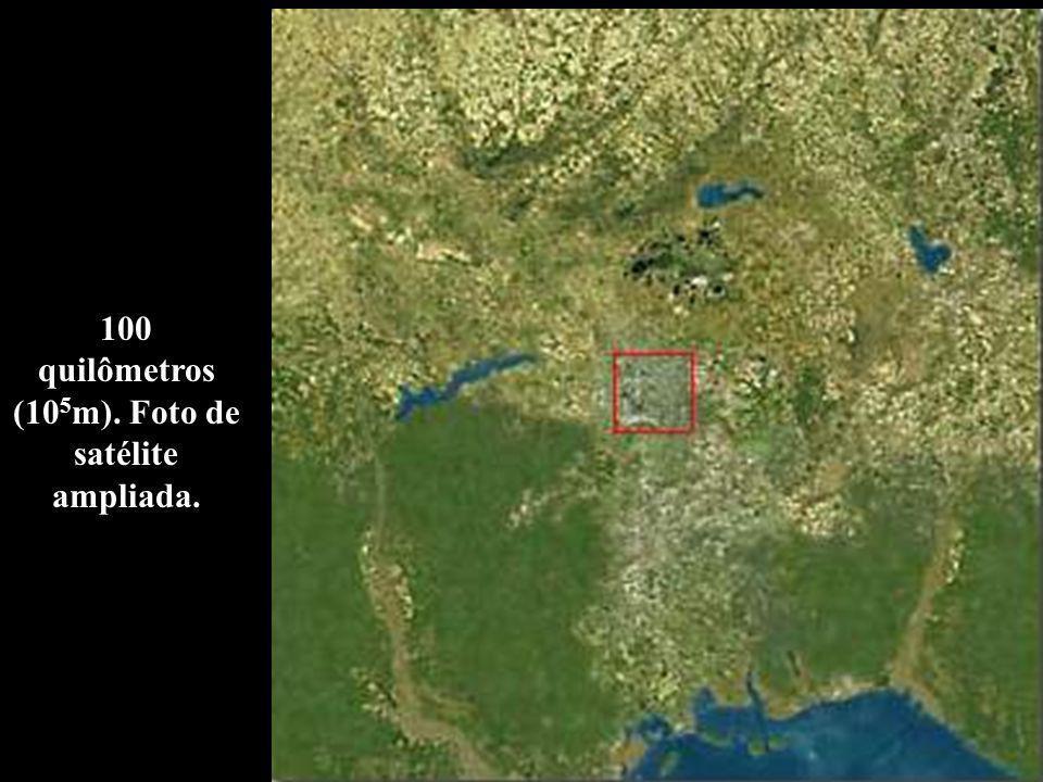 100 quilômetros (10 5 m). Foto de satélite ampliada.