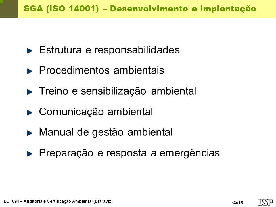LCF694 – Auditoria e Certificação Ambiental (Estraviz) 12/18 SGA (ISO 14001) – Desenvolvimento e implantação Estrutura e responsabilidades Procediment
