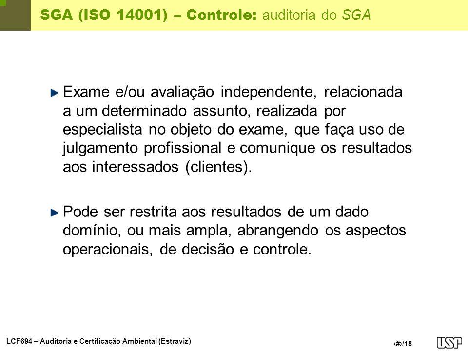 LCF694 – Auditoria e Certificação Ambiental (Estraviz) 14/18 SGA (ISO 14001) – Controle: auditoria do SGA Exame e/ou avaliação independente, relaciona