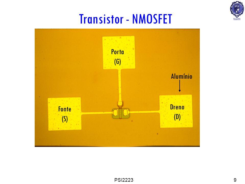 PSI22239 Transistor - NMOSFET Porta (G) Dreno (D) Fonte (S) Alumínio