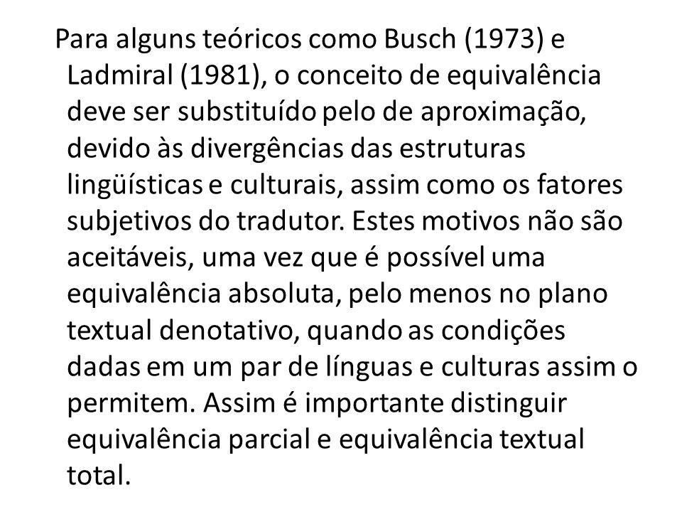 Para alguns teóricos como Busch (1973) e Ladmiral (1981), o conceito de equivalência deve ser substituído pelo de aproximação, devido às divergências