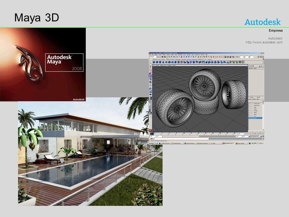 Maya 3D Empresa Autodesk http://www.autodesk.com