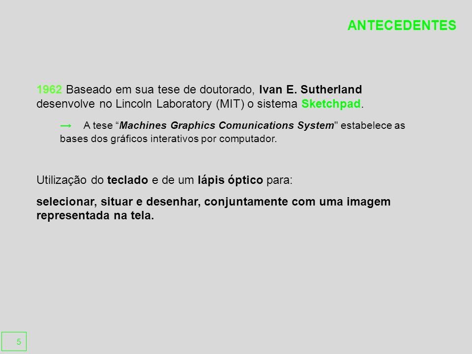 Projetos paralelos ao Sketchpad, se desenvolveram no ITEK da General Motors.