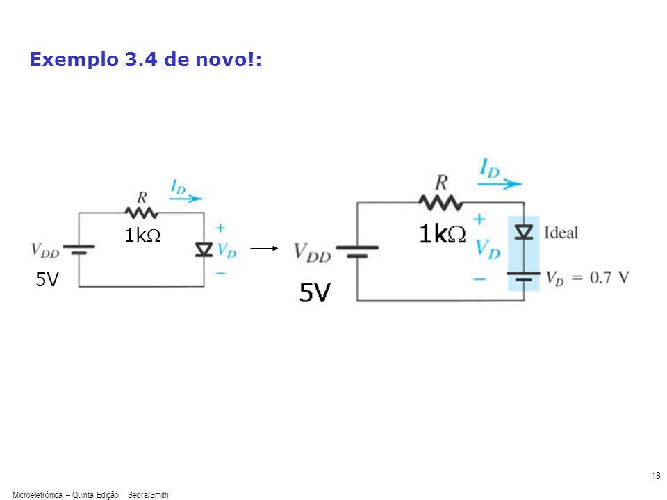 Microeletrônica – Quinta Edição Sedra/Smith 18 Exemplo 3.4 de novo!: 5V 1k