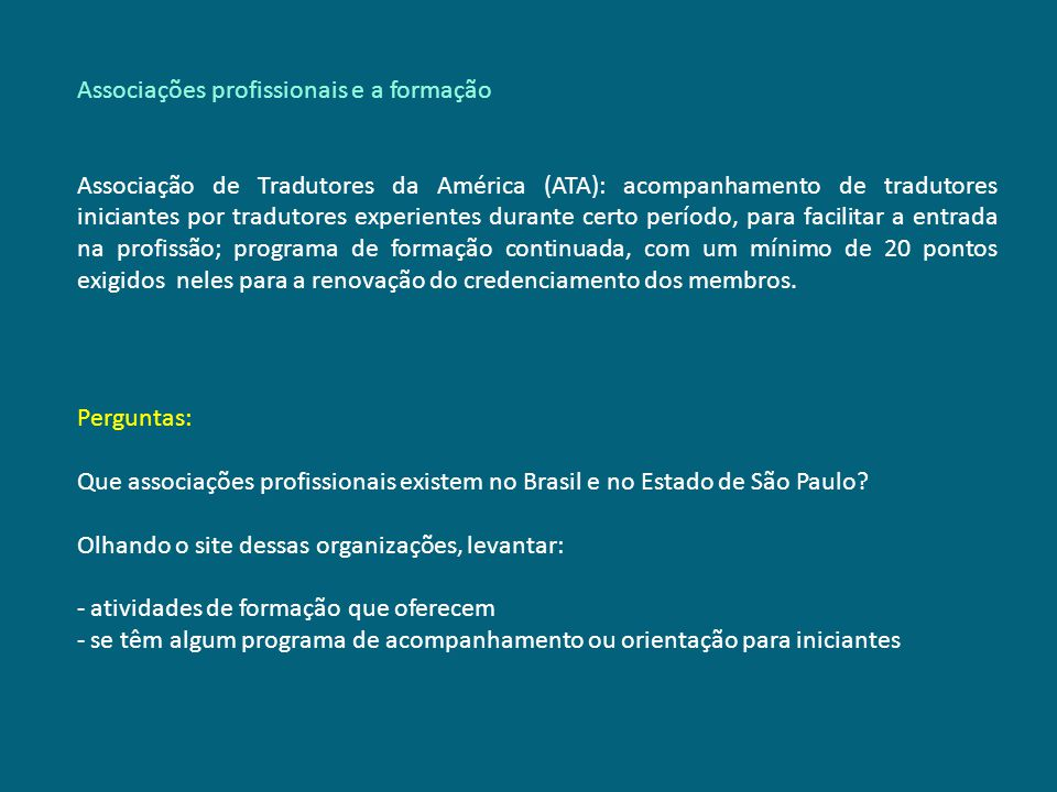 Associações profissionais e a formação Associação de Tradutores da América (ATA): acompanhamento de tradutores iniciantes por tradutores experientes d