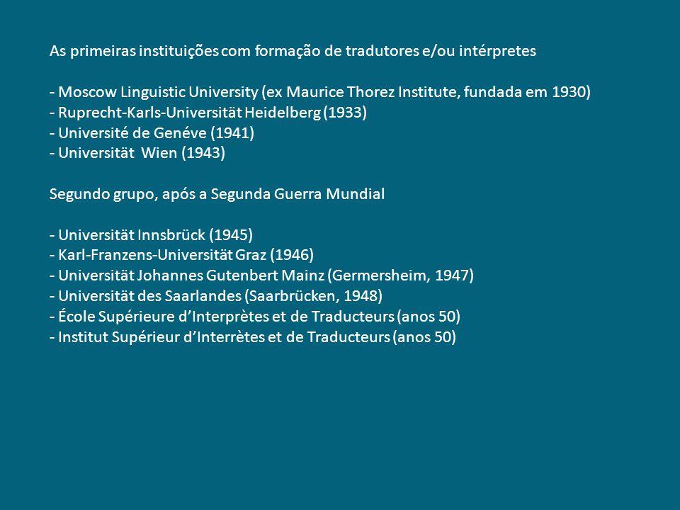 As primeiras instituições com formação de tradutores e/ou intérpretes - Moscow Linguistic University (ex Maurice Thorez Institute, fundada em 1930) -