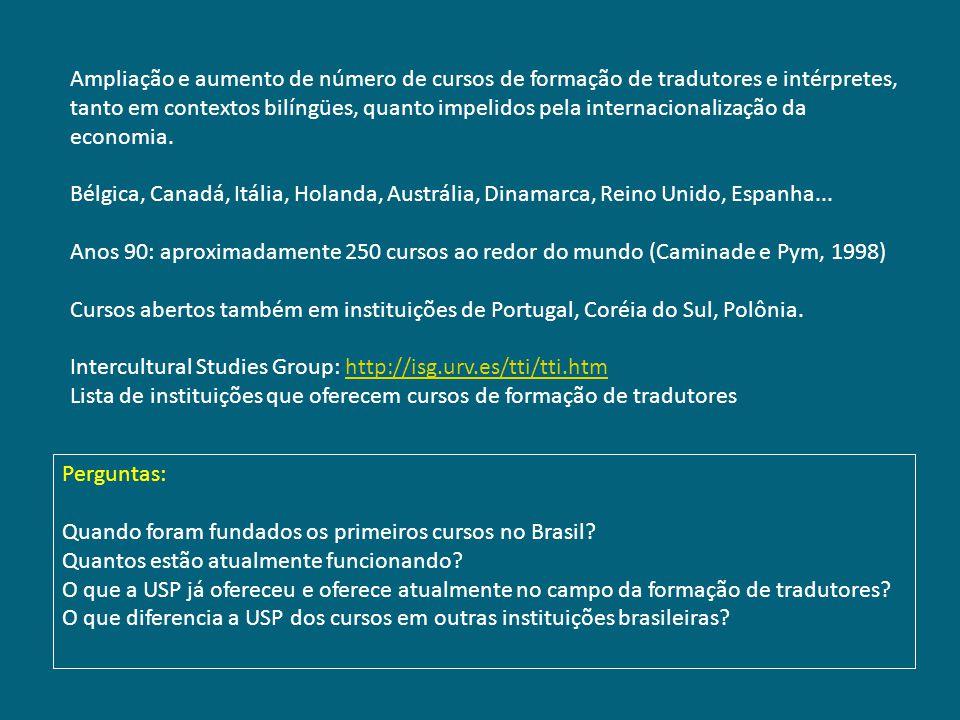 Ampliação e aumento de número de cursos de formação de tradutores e intérpretes, tanto em contextos bilíngües, quanto impelidos pela internacionalizaç