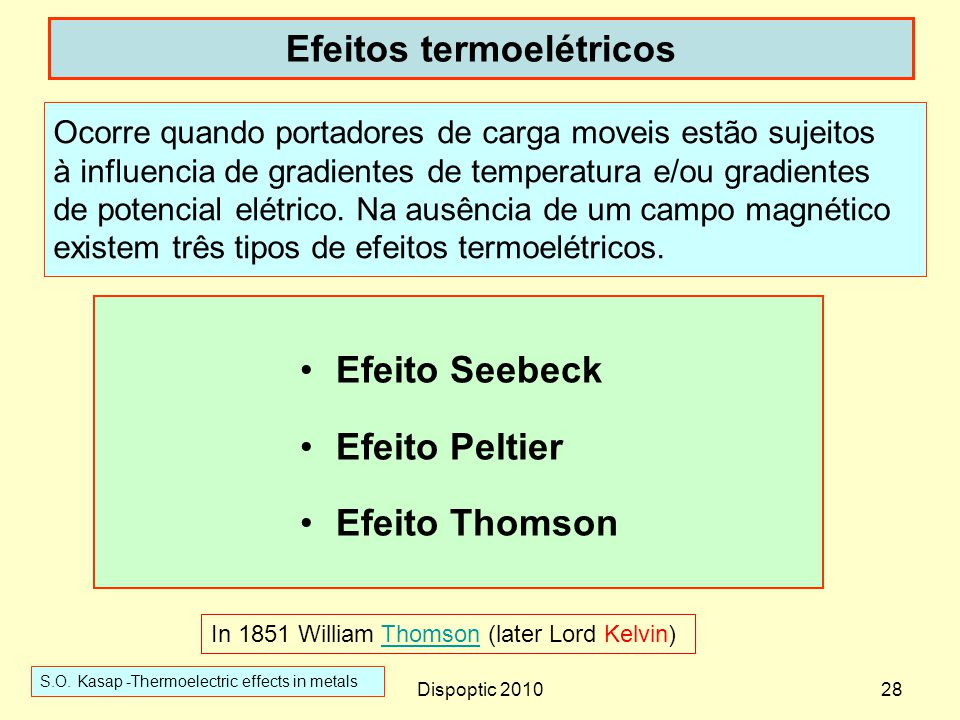 Dispoptic 201028 Efeitos termoelétricos Efeito Seebeck Efeito Peltier Efeito Thomson Ocorre quando portadores de carga moveis estão sujeitos à influen