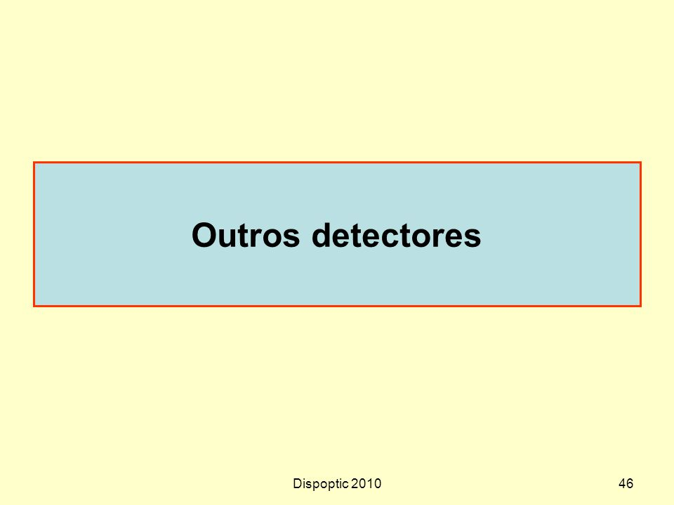 Dispoptic 201046 Outros detectores