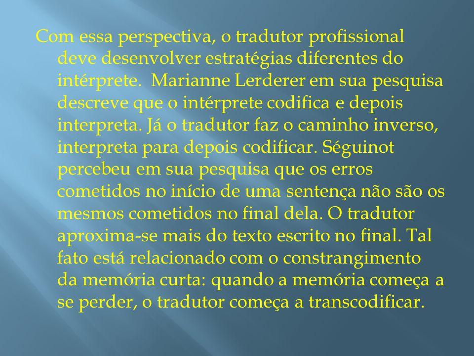 A ORGANIZAÇÃO E O ACESSO À INFORMAÇÃO O fato acima mostra que a habilidade de traduzir não é meramente desenvolver conexões entre as estruturas de duas línguas diferentes.