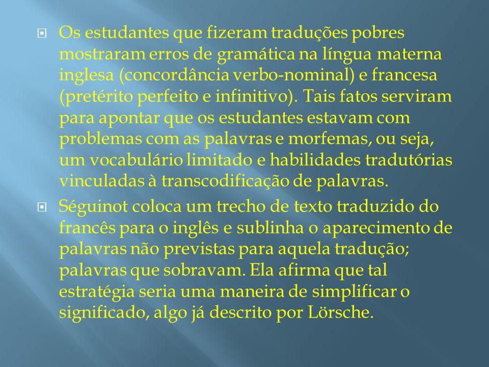 Séguinot percebeu que muitos estudantes trabalharam na questão da memória tradutória, desenvolvendo-a ao longo das sentenças, mas o inesperado também ocorreu pois alguns pioraram.