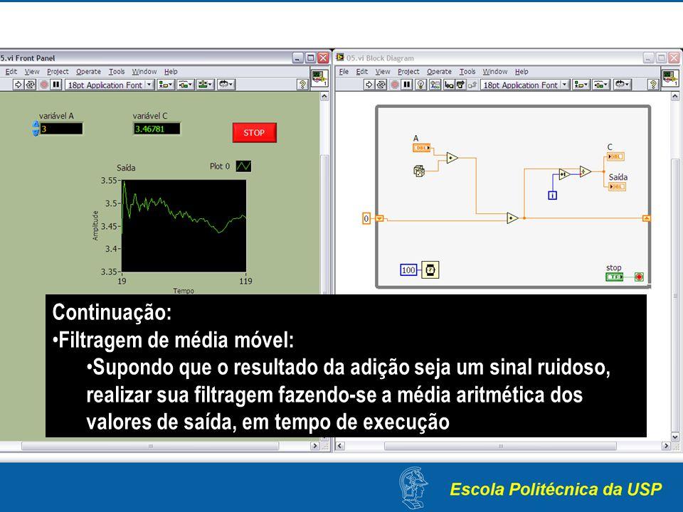 Continuação: Filtragem de média móvel: Supondo que o resultado da adição seja um sinal ruidoso, realizar sua filtragem fazendo-se a média aritmética d