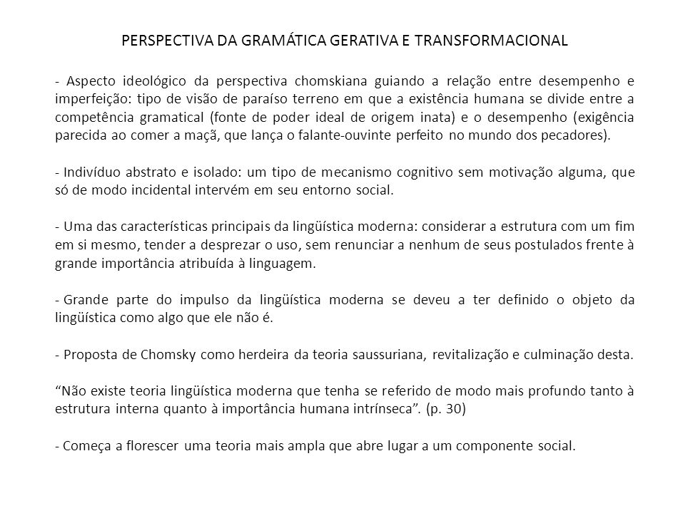 PERSPECTIVA DA GRAMÁTICA GERATIVA E TRANSFORMACIONAL - Aspecto ideológico da perspectiva chomskiana guiando a relação entre desempenho e imperfeição: